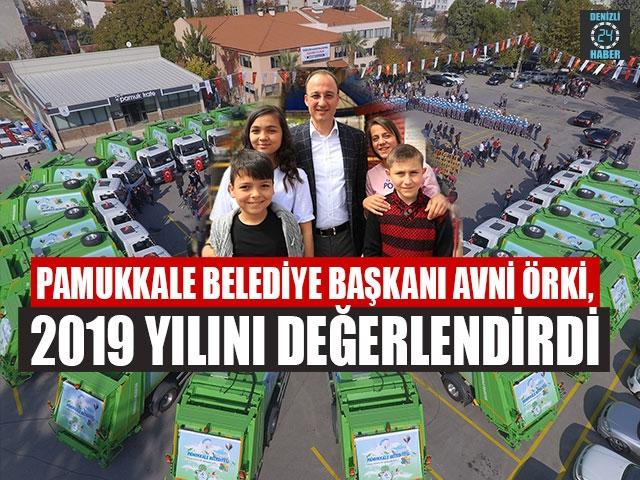 Pamukkale Belediye Başkanı Avni Örki, 2019 Yılını Değerlendirdi