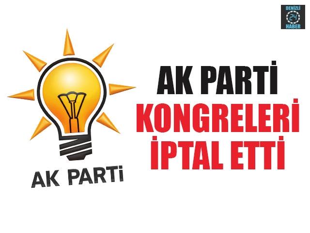 AK Parti Kongreleri İptal Edildi