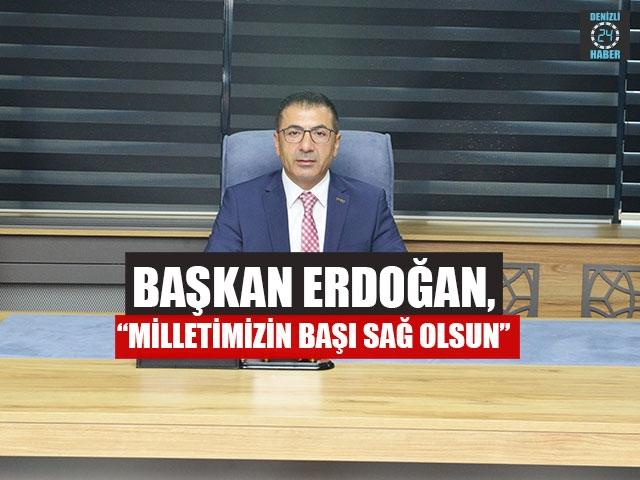 """Başkan Erdoğan, """"Milletimizin başı sağ olsun"""""""