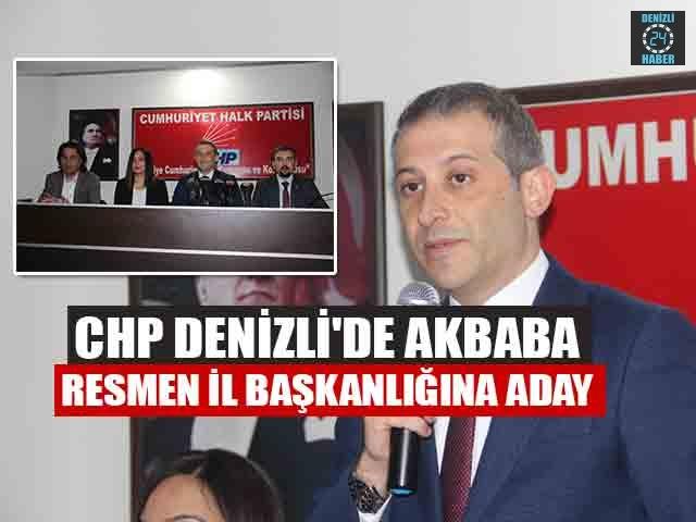 CHP Denizli'de Akbaba Resmen İl Başkanlığına Aday
