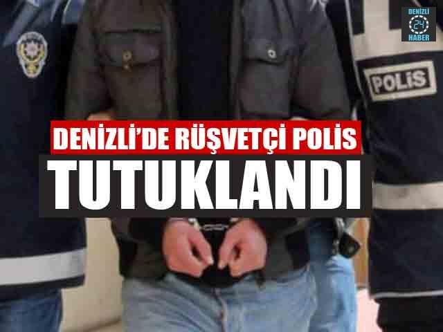 Denizli'de Rüşvetçi Polis Tutuklandı