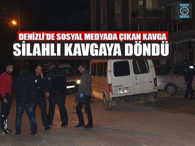 Denizli'de Sosyal Medyada Çıkan Kavga Silahlı Kavgaya Döndü