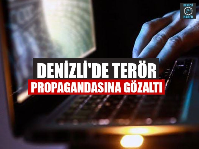 Denizli'de Terör Propagandasına Gözaltı