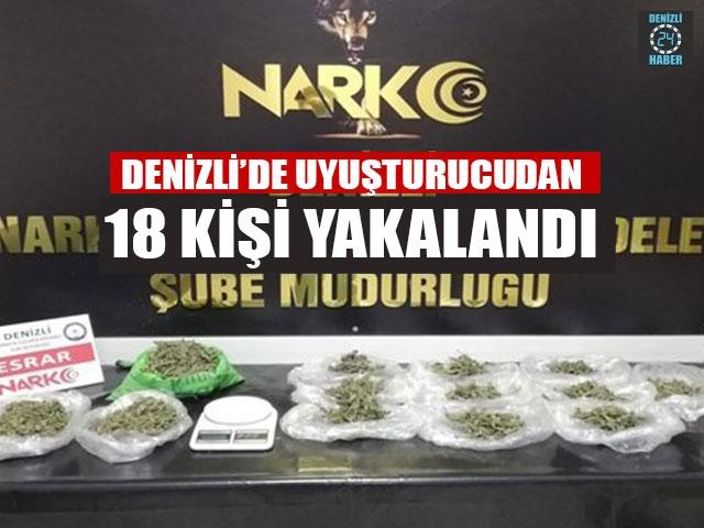 Denizli'de Uyuşturucudan 18 Kişi Yakalandı
