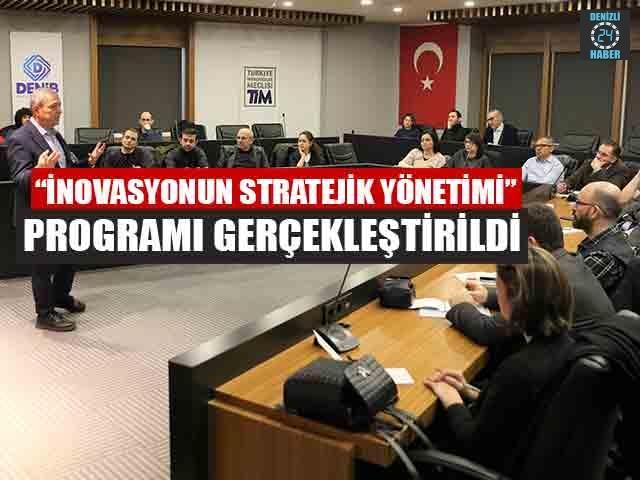 """""""İnovasyonun Stratejik Yönetimi"""" Programı Gerçekleştirildi"""