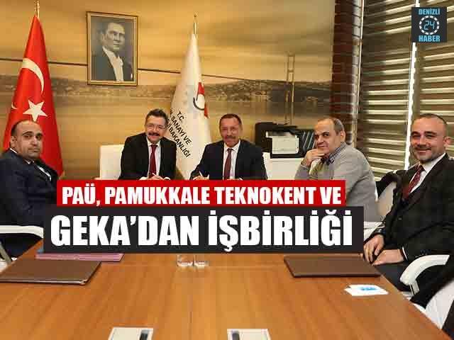 PAÜ, Pamukkale Teknokent ve GEKA'dan İşbirliği