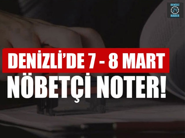 Denizli'de Nöbetçi Noter (7 Mart – 8 Mart 2020) Merkezefendi, Pamukkale nöbetçi noter