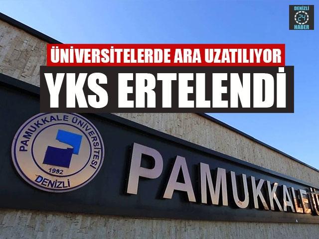 Üniversitelerde Ara Uzatılıyor YKS Ertelendi