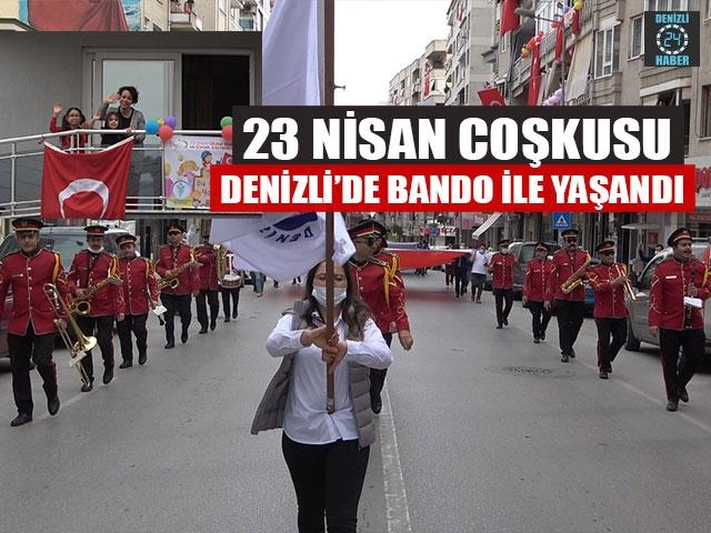 23 Nisan CoşkusuDenizli'de Bando İle Yaşandı