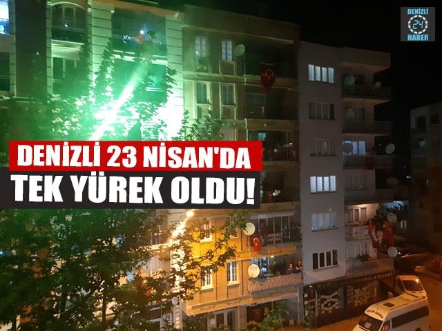 DENİZLİ 23 NİSAN'DA TEK YÜREK OLDU!