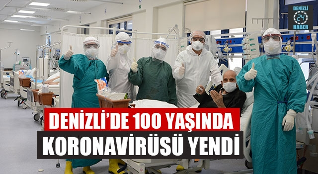 Denizli'de 100 Yaşında Koronavirüsü Yendi