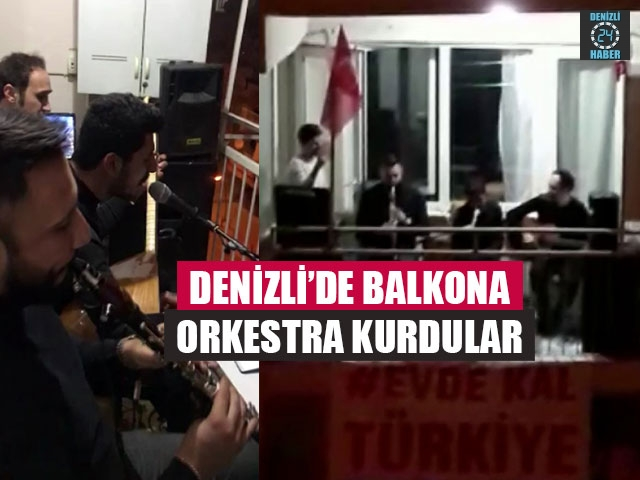 Denizli'de Balkona Orkestra Kurdular