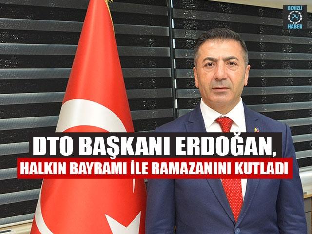 DTO Başkanı Erdoğan, Halkın Bayramı İle Ramazanını Kutladı