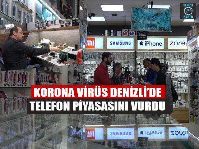 Korona Virüs Denizli'de Telefon Piyasasını Vurdu
