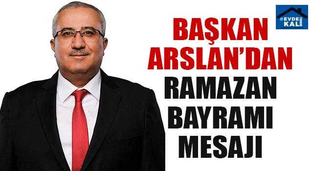 Başkan Arslan'dan Ramazan Bayramı Mesajı