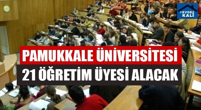 Pamukkale Üniversitesi 21 Öğretim Üyesi Alacak