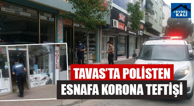 Tavas'ta Polisten Esnafa Korona Teftişi