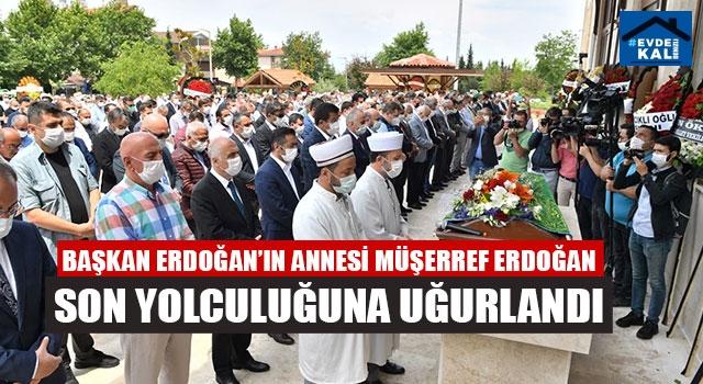 Başkan Erdoğan'ın Annesi Müşerref Erdoğan Son Yolculuğuna Uğurlandı