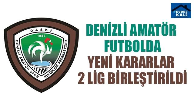 Denizli Amatör Futbolda Yeni Kararlar 2 Lig Birleştirildi