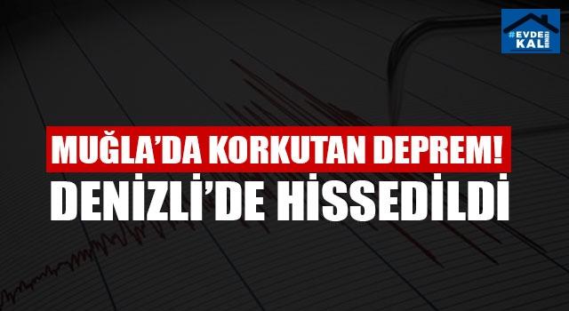 Muğla Marmariste korkutan deprem! Denizli'de de hissedildi