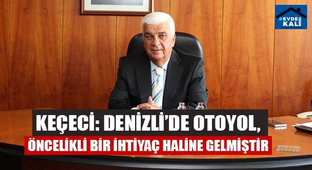 Başkan Keçeci: Aydın Denizli otoyolu memleket meselesidir