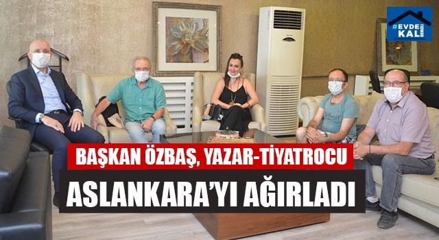 Başkan Özbaş, Yazar-Tiyatrocu Aslankara'yı Ağırladı