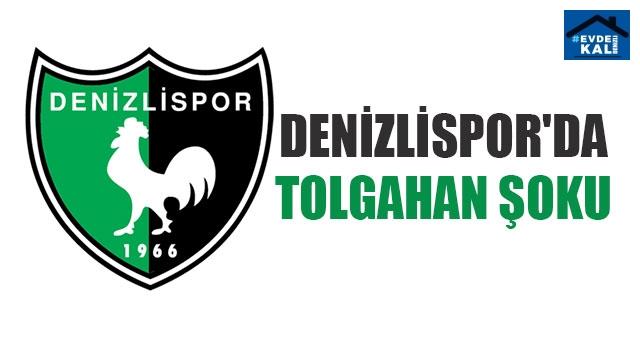 Denizlispor'da Tolgahan Şoku