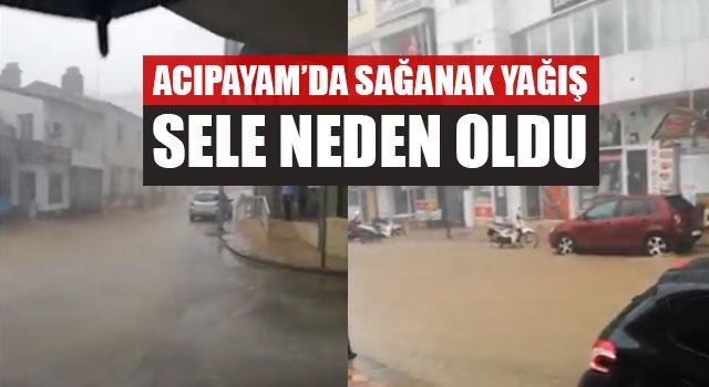 Acıpayam'da Sağanak Yağış Sele Neden Oldu