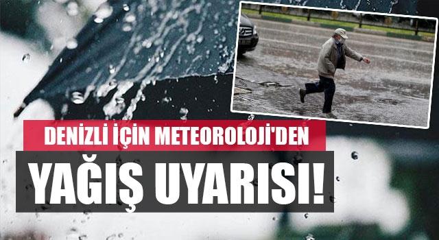 Denizli için meteoroloji'den yağış uyarısı!