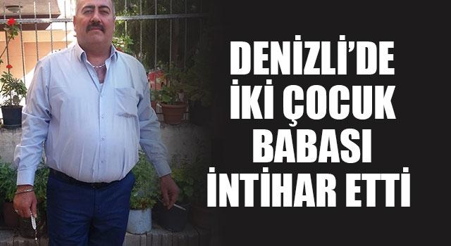 Denizli'de İki Çocuk Babası Mehmet Demir İntihar Etti