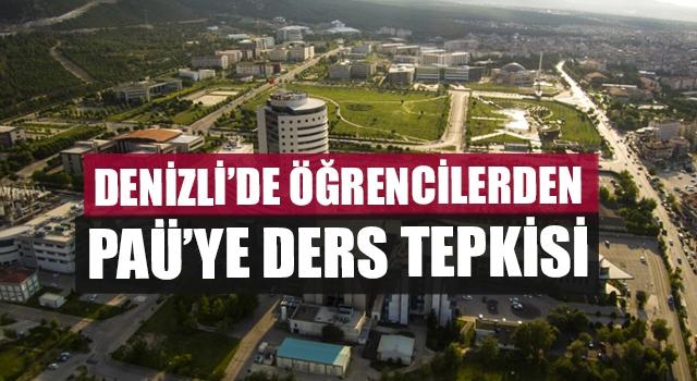 Denizli'de Öğrencilerden PAÜ'ye Ders Tepkisi