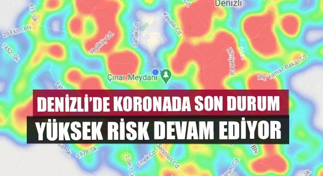 Denizli'de Yüksek Risk Devam Ediyor