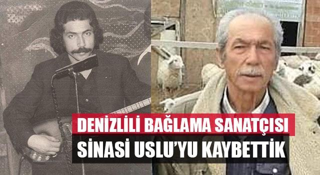 Denizlili Bağlama Sanatçısı Sinasi Uslu'yu Kaybettik
