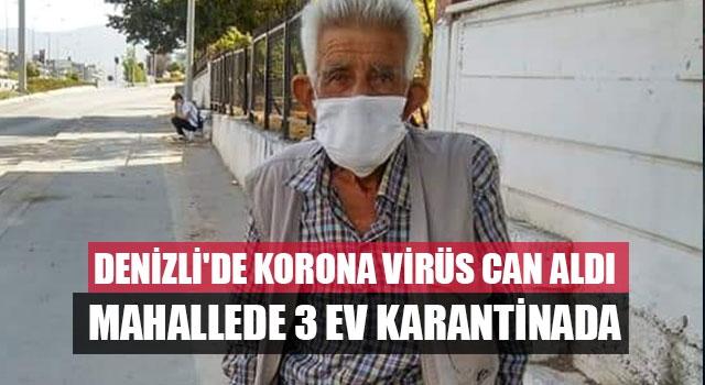 Denizli'de Korona Virüs Can Aldı Mahallede 3 Ev Karantinada