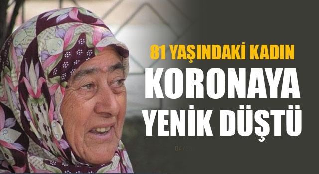 81 yaşındaki kadın koronaya yenik düştü