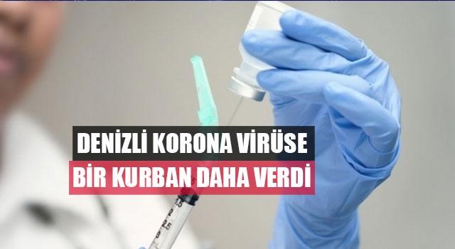 Denizli Korona virüse Bir Kurban Daha Verdi