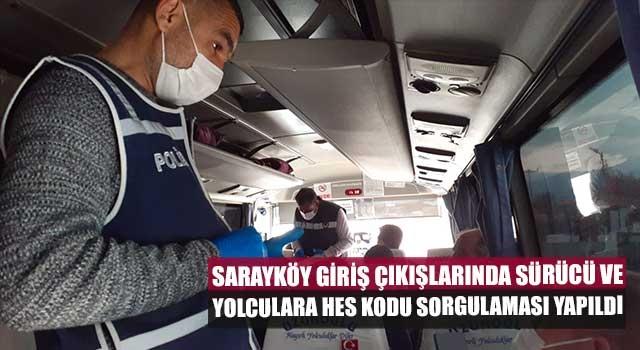 Sarayköy giriş çıkışlarında sürücü ve yolculara HES kodu sorgulaması yapıldı
