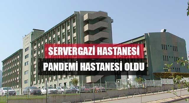 Servergazi Hastanesi Pandemi Hastanesi Oldu