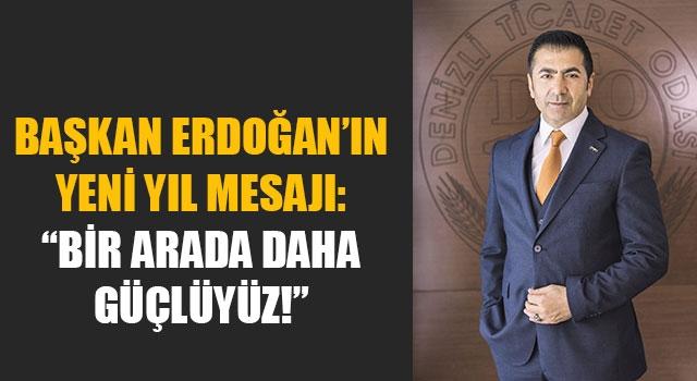 """Başkan Erdoğan'ın Yeni Yıl Mesajı: """"Bir Arada Daha Güçlüyüz!"""""""