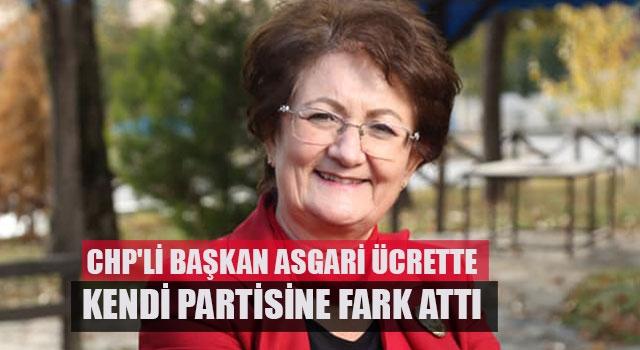 CHP'li Başkan asgari ücrette kendi partisine fark attı