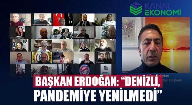 """Başkan Erdoğan: """"Denizli, pandemiye yenilmedi"""""""