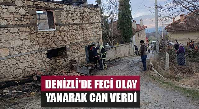 Denizli'de feci olay Kadriye Eskin yangında hayatını kaybetti