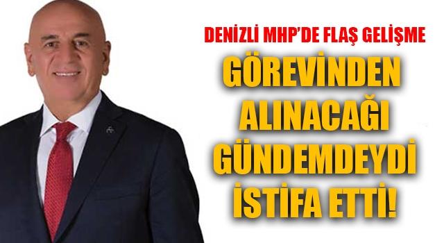 Denizli'de MHP'de flaş gelişme İl Başkanı İstifa Etti