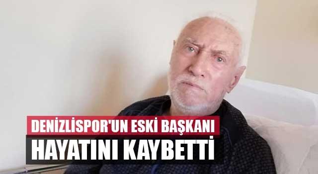 Denizlispor'un Eski Başkanı Hayatını Kaybetti
