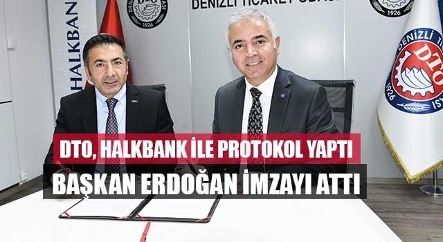 DTO, Halkbank ile Protokol Yaptı Başkan Erdoğan İmzayı Attı