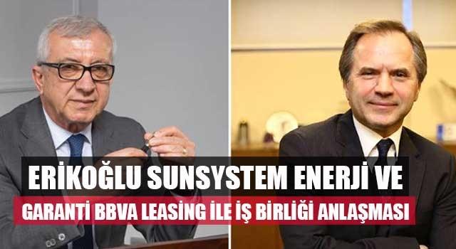 Erikoğlu Sunsystem Enerji ve Garanti BBVA Leasing ile iş birliği anlaşması