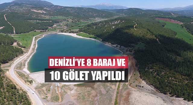 Son 18 yılda Denizli'de 18 baraj ve 10 gölet yapıldı