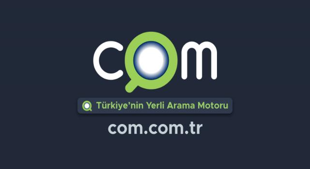 Türkiye'nin Yerli Arama Motoru COM.com.tr