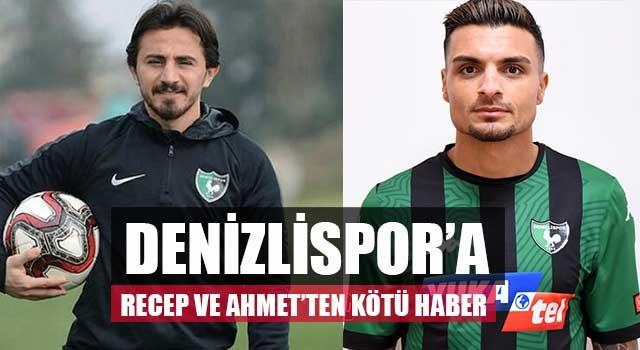 Denizlispor'a Recep ve Ahmet'ten kötü haber