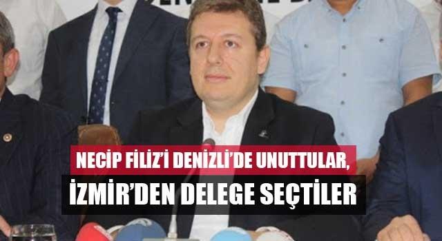 Necip Filiz'i Denizli'de unuttular, İzmir'den delege seçtiler